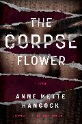 Cover-Bild zu Hancock, Anne Mette: The Corpse Flower