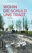 Cover-Bild zu Kölpin, Regine: Wohin die Schuld uns trägt