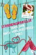 Cover-Bild zu Kölpin, Regine: Strandkorbküsse oder Der Anti-Verliebtheits-Pakt