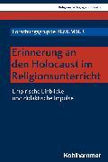 Cover-Bild zu Schlag, Thomas: Erinnerung an den Holocaust im Religionsunterricht (eBook)