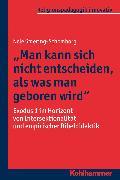 """Cover-Bild zu Spiering-Schomborg, Nele: """"Man kann sich nicht entscheiden, als was man geboren wird"""" (eBook)"""