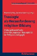 Cover-Bild zu Schweitzer, Friedrich (Beitr.): Theologie als Herausforderung religiöser Bildung (eBook)