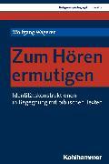 Cover-Bild zu Wagerer, Wolfgang: Zum Hören ermutigen (eBook)