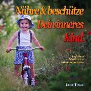 Cover-Bild zu Nähre und beschütze Dein inneres Kind von Kretzschmar, Ute