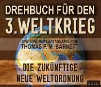 Cover-Bild zu Drehbuch für den 3. Weltkrieg von Barnett, Thomas P. M.