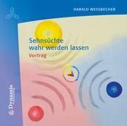 Cover-Bild zu Sehnsüchte wahr werden lassen von Wessbecher, Harald