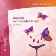 Cover-Bild zu Wünsche wahr werden lassen von Wessbecher, Harald