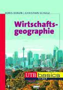 Cover-Bild zu Braun, Boris: Wirtschaftsgeographie