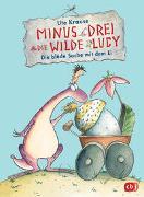 Cover-Bild zu Krause, Ute: Minus Drei und die wilde Lucy - Die blöde Sache mit dem Ei