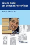 Cover-Bild zu Liliane Juchli - Ein Leben für die Pflege von von Fellenberg-Bitzi, Trudi