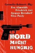 Cover-Bild zu Kuhnert, Cornelia (Hrsg.): Mord macht hungrig