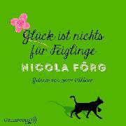 Cover-Bild zu Förg, Nicola: Glück ist nichts für Feiglinge