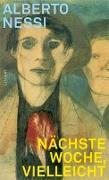 Cover-Bild zu Nessi, Alberto: Nächste Woche, vielleicht