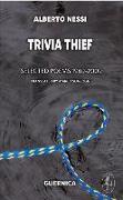 Cover-Bild zu Nessi, Alberto: Trivia Thief: Selected Poems: 1969-2009