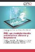 Cover-Bild zu Garcia Calvo, Mario Felipe: PIB; un modelamiento estadístico clásico y bayesiano