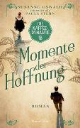 Cover-Bild zu Oswald, Susanne: Die Kaffeedynastie - Momente der Hoffnung