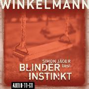 Cover-Bild zu Winkelmann, Andreas: Blinder Instinkt (Gekürzt) (Audio Download)