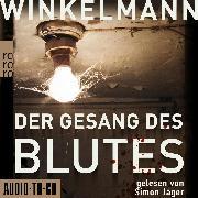 Cover-Bild zu Winkelmann, Andreas: Der Gesang des Blutes (unabridged) (Audio Download)
