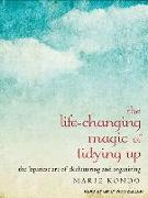 Cover-Bild zu Kondo, Marie: The Life-Changing Magic of Tidying Up: The Japanese Art of Decluttering and Organizing