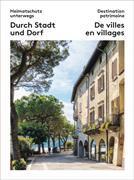 Cover-Bild zu Heimatschutz unterwegs - Destination partimoine 03. Durch Stadt und Dorf von Schweizer Heimatschutz