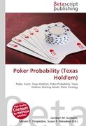 Cover-Bild zu Poker Probability (Texas Hold'em) von Surhone, Lambert M. (Hrsg.)