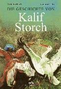 Cover-Bild zu Hauff, Wilhelm: Die Geschichte von Kalif Storch