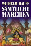 Cover-Bild zu Hauff, Wilhelm: Sämtliche Märchen