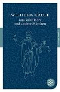 Cover-Bild zu Hauff, Wilhelm: Das kalte Herz und andere Märchen