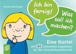 Cover-Bild zu Blumhagen, Doreen: Ich bin fertig! Was soll ich machen?