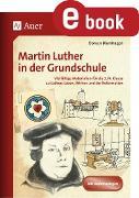 Cover-Bild zu Blumhagen, Doreen: Martin Luther in der Grundschule (eBook)