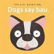 Cover-Bild zu Dogs Say Bau von Bunting, Philip