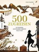 Cover-Bild zu 500 Zugreisen von Baxter, Sarah