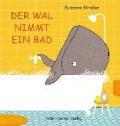 Cover-Bild zu Straßer, Susanne: Der Wal nimmt ein Bad