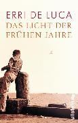 Cover-Bild zu Luca, Erri De: Das Licht der frühen Jahre (eBook)