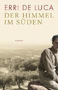 Cover-Bild zu De Luca, Erri: Der Himmel im Süden