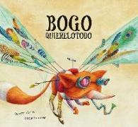 Cover-Bild zu Isern, Susanna: Bogo Quierelotodo (Junior Library Guild Selection)