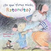 Cover-Bild zu Isern, Susanna: ¿de Qué Tienes Miedo Ratoncito? (What Are You Scared Of, Little Mouse?)