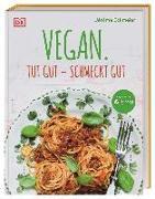 Cover-Bild zu Vegan. Tut gut - schmeckt gut von Eckmeier, Jérôme