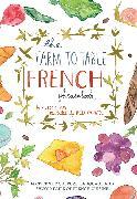 Cover-Bild zu Mas, Victoria: The Farm to Table French Phrasebook