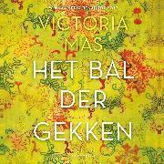 Cover-Bild zu Mas, Victoria: Het bal der gekken (Audio Download)