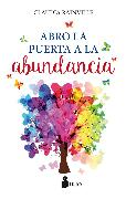 Cover-Bild zu Rainville, Claudia: Abro la puerta a la abundancia (eBook)