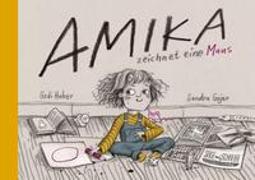 Cover-Bild zu Huber Godi, Gujer Sandra: Amika zeichnet eine Maus