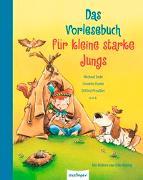 Cover-Bild zu Ende, Michael: Das Vorlesebuch für kleine starke Jungs