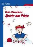 Cover-Bild zu Viele klitzekleine Spiele am Platz von Bartl, Almuth