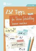 Cover-Bild zu 232 Tipps, die Ihren Schulalltag besser machen von Bartl, Almuth