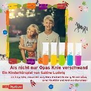 Cover-Bild zu Ludwig, Sabine: Als nicht nur Opas Knie verschwand (Hörspiel) (Audio Download)