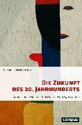 Cover-Bild zu Mauelshagen, Franz (Beitr.): Die Zukunft des 20. Jahrhunderts (eBook)