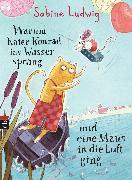 Cover-Bild zu Ludwig, Sabine: Warum Kater Konrad ins Wasser sprang und eine Maus in die Luft ging (eBook)