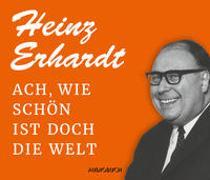 Cover-Bild zu Erhardt, Heinz: Ach, wie schön ist doch die Welt