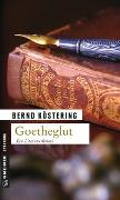 Cover-Bild zu Köstering, Bernd: Goetheglut